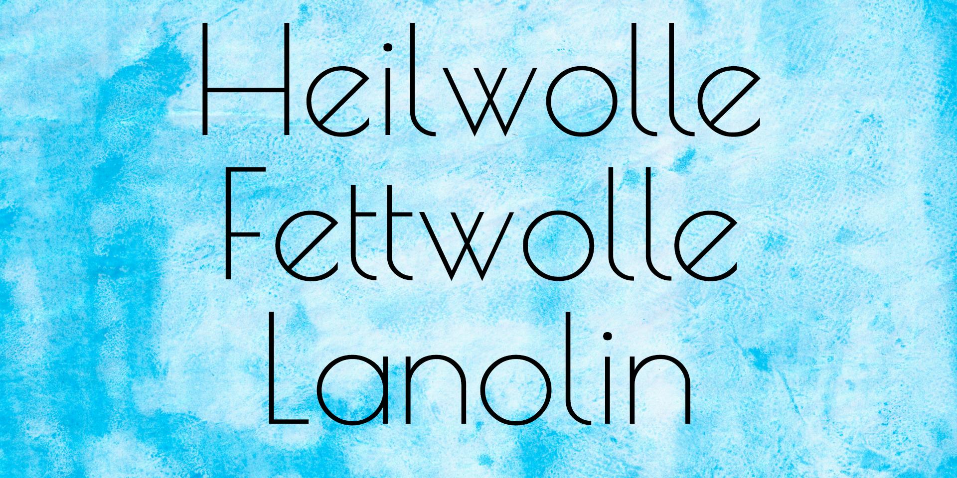 Heilwolle – Lanolin & Fettwolle hier finden Sie Informationen